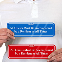 All Guests Must Be Accompanied By Resident Sign