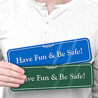 Have Fun Be Safe ShowCase Wall Sign