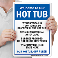Welcome To Our Hot Tub Rules Pool Sign