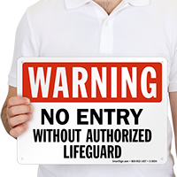 No Entry Without Authorized Lifeguard Sign