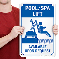 Pool/Spa Lift Available Upon Request Sign