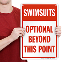 Swimsuits Optional Beyond this Point Signs