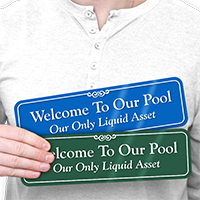 Welcome To Pool Our Only Liquid Asset Sign
