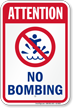 Attention No Bombing Pool Sign