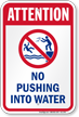 Attention No Pushing Into Water Sign
