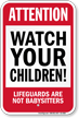 Attention Watch Your Children Pool Safety Sign