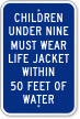 Children Under Nine Must Wear Life Jacket Sign