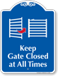 Keep Gate Closed At All Times Signature Sign