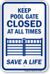 Keep Pool Gate Closed At All Times Sign