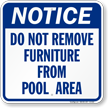 Notice Do Not Remove Furniture Pool Sign