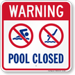 Warning Pool Closed Safety Sign