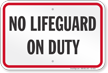 Wyoming No Lifeguard On Duty Sign