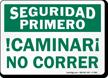 Bilingual Seguridad Primero, Caminar, No Correr Sign