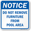 Do Not Remove Furniture From Pool Area Sign