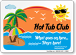 Humorous Hot Tub Club Sign