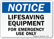 Notice, Lifesaving Equipment For Emergency Sign