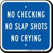 No Checking No Slap Shots No Crying Sign