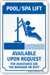 Pool Spa Handicap Lift Available Upon Request Sign