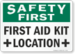 Safety First First Aid Kit Location Sign