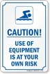 Use Equipment Is At Your Own Risk Sign