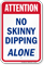 Attention No Skinny Dipping Alone Pool Sign