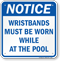 Wristbands Must Be Worn At Pool Notice Sign